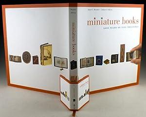Miniature Books: 4,000 Years of Tiny Treasures: Bromer, Anne C.