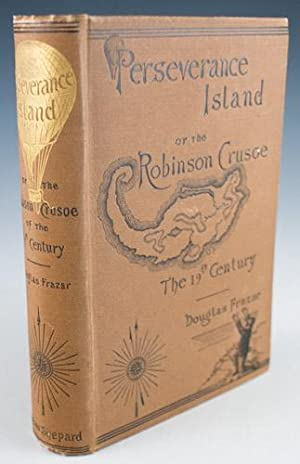 Perseverance Island, or The Robinson Crusoe of the Nineteenth Century: Frazar, Douglas