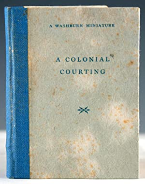 A Colonial Courting. Being Extracts from Judge Samuel Sewall's Diary. September 1720 December:...