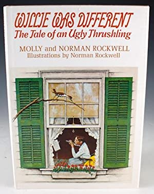 Willie Was Different: The Tale of an Ugly Thrushling: Rockwell, Molly and Norman