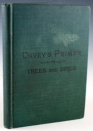 Davey's Primer on Trees and Birds: Davey, John