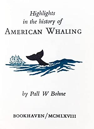 Highlights in the History of American Whaling: Bohne, Pall W.