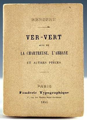 Ver-Vert suivi de La Chartreuse, l'Abbaye et autres pieces: Gresset, Jean Baptiste Louis