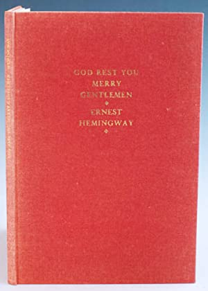 God Rest You, Merry Gentlemen: Hemingway, Ernest