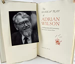 The Work & Play of Adrian Wilson. A Bibliography with Commentary: Wilson, Joyce Lancaster