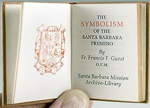 The Symbolism of the Santa Barbara Presidio: Guest, Fr. Francis F.