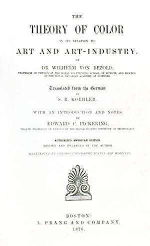 The Theory of Color in its Relation to Art and Art-Industry: Bezold, Wilhelm von