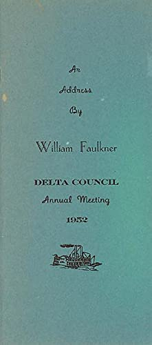 An Address Delivered . . . At The Seventeenth Annual Meeting of Delta Council: Faulkner, William
