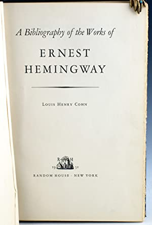 A Bibliography of the Works of Ernest Hemingway: Cohn, Louis Henry