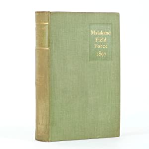 THE STORY OF THE MALAKAND FIELD FORCE: CHURCHILL, Winston