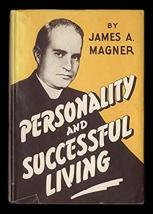 Personality and Succesful Living by Rev. James A Magner, 1946 First Edition, 4th Printing, Inscri...