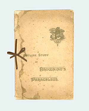 Robert Browning. Outline Study of Browning's Paracelsus: Holy, Mrs. Fanny