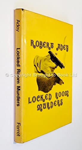 Locked Room Murders and Other Impossible Crimes: Robert Adey