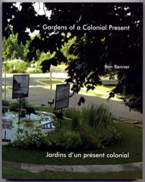 Ron Benner: Gardens of a Colonial Present: Benner, Ron; Townsend,