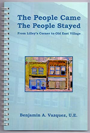 The People Came the People Stayed: From Lilley's Corner to Old East Village