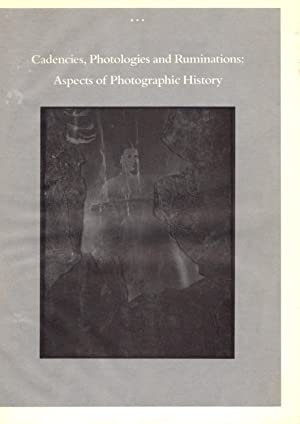 Cadencies, Photologies and Ruminations: Aspects of Photographic: Bloom, John