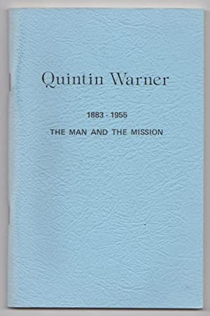 Quintin Warner 1883-1955: The Man and the Mission