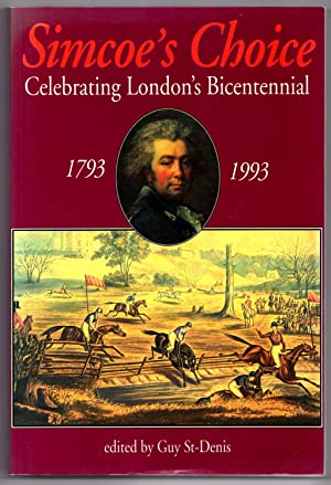 Simcoe's Choice: Celebrating London's Bicentennial, 1793-1993