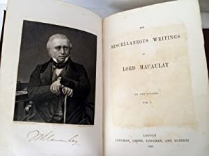 The Miscellaneous Writings of Lord Macaulay in two volumes (1st Edition): Thomas Babington Macaulay...