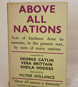 Above All Nations - Acts of kindness done to enemies, in the present war, by men of many nations. (...