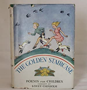 The Golden Staircase - Poems for children: Compiled by CHISHOLM, Louey