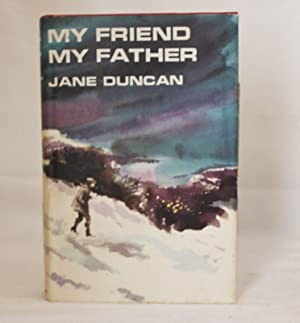 My Friend My Father - (1st Edition): Duncan, Jane