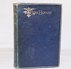 The Poetical Works of Mrs. Hemans: Hemans, Felicia