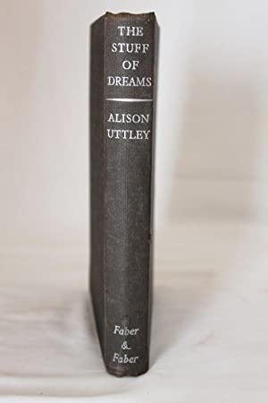 The Stuff of Dreams (1st Edition): Uttley, Alison