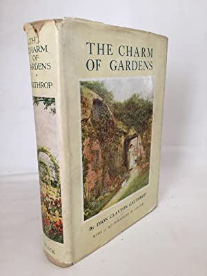 The Charm of Gardens: Calthrop, Dion Clayton