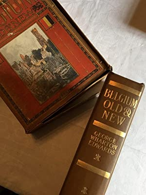 Belgium - Old & New (Special First Edition - Boxed): Wharton-Edwards, George