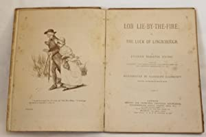 Lob Lie-By-The-Fire or The Luck of Lingborough. (Ist Edition): Ewing, Juliana Horatia