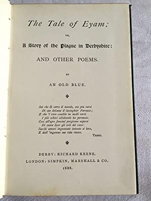 The Tale of Eyam or A Story of the Plague in Derbyshire and Other Poems (1st Edition): An Old Blue