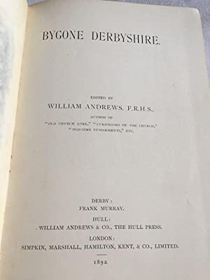 Bygone Derbyshire - (1st Limited Edition): ANDREWS, William, (Ed.)