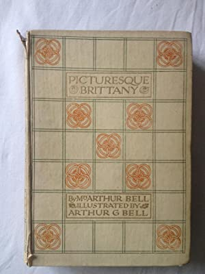 Picturesque Brittany. First Edition: Bell, Mrs Arthur G