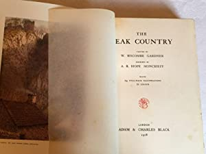 The Peak Country. (First Edition): Hope Moncrieff, A.R, Biscombe Gardner, W. (Painter),