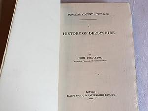History of Derbyshire (First Edition): Pendleton, John