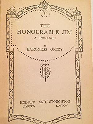 The Honourable Jim (First Edition): ORCZY, Baroness.