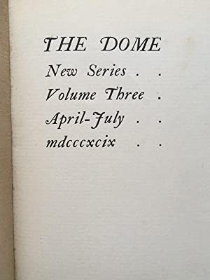 The Dome - An Illustrated Magazine and Review of Literature Music Architecture and the Graphic Arts...