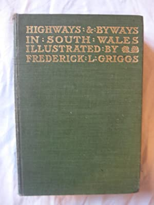 Highways & Byways in South Wales. First Edition: Bradley, A.G