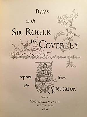 DAYS WITH SIR ROGER DE COVERLEY - 1st Special Edition: Joseph Addison; The Spectator; Illustrated ...