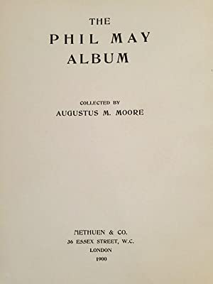 The Phil May Album: Moore, Augustus, M. (Collected and Introduced by)