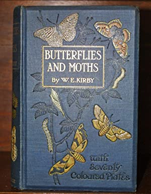 Butterflies & Moths of The United Kingdon with Seventy Coloured Plates - 2nd Edition: KIRBY Md,...