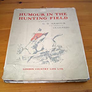 Humour in the Hunting Field - Limited Edition of 100 (This volume Un-numbered): CRASCEDO