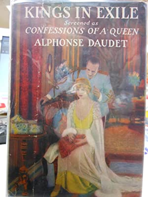 Kings in Exile, Screened as Confessions of a Queen: Daudet, Alphonse