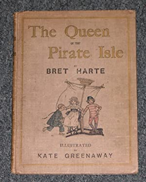 The Queen of the Pirate Isle: Bret Harte
