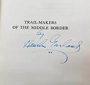 Trail-Makers of the Middle Border: Garland, Hamlin