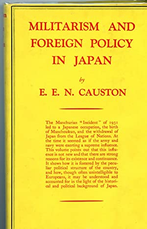 Militarism and Foreign Policy in Japan. Original 1936 printing: E.E.N. Causton