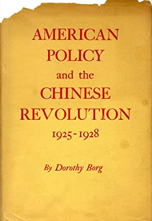 American policy and the Chinese revolution, 1925-1928,: Borg, Dorothy