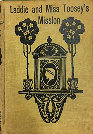 Miss Toosey's Mission and Laddie