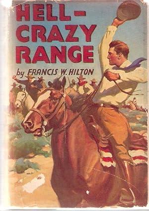 Hell-Crazy Range (with ex-libris of Frederick W. Skiff by W. F. Hopson): Francis W. Hilton~(with ...